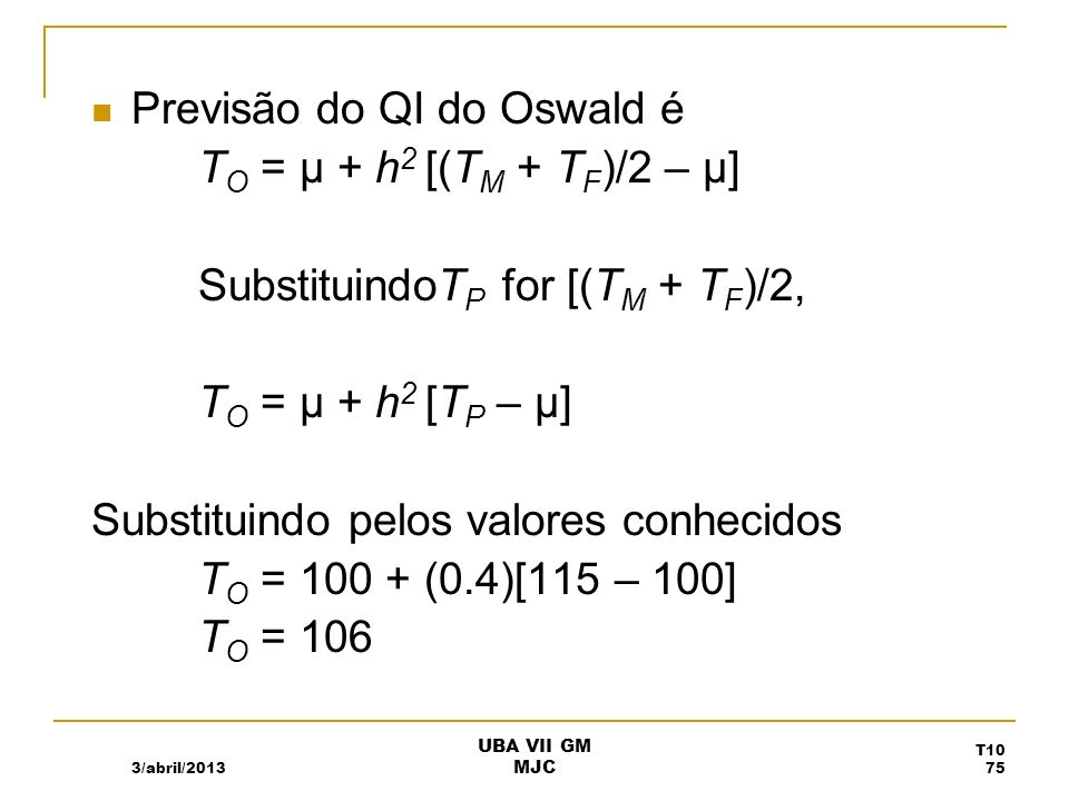 Previsão do QI do Oswald é TO = µ + h2 [(TM + TF)/2 – µ]
